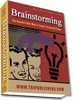 Brainstorming: The Dynamic New Way to Create Successful Ideas