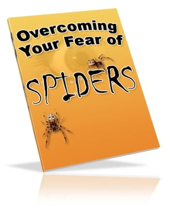 Overcoming Your Fear of Spiders (PLR)