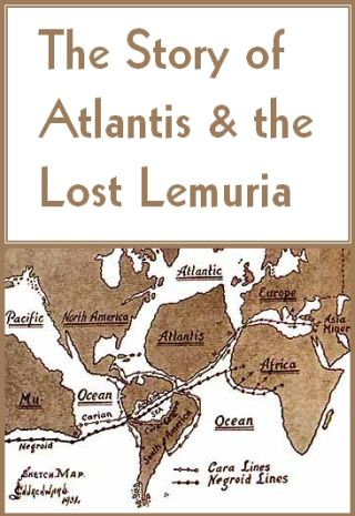 The Story of Atlantis & The Lost Lemuria