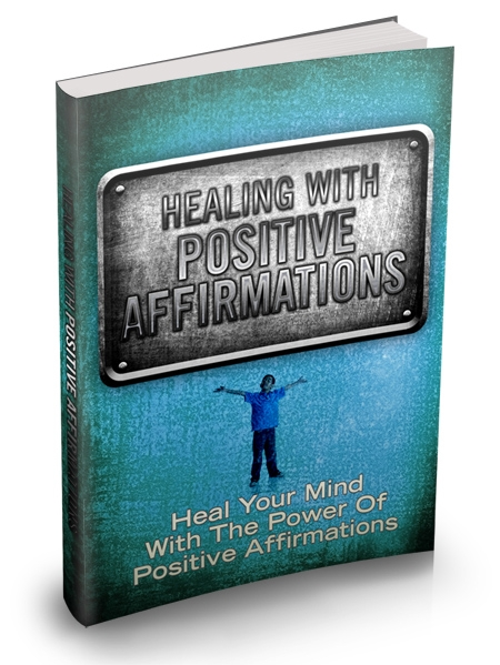 Healing With Positive Affirmations